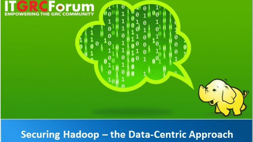 Securing Hadoop – the Data-Centric Approach