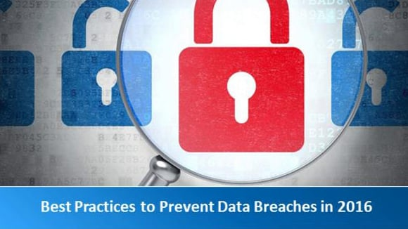 Best Practices to Prevent Data Breaches in 2016